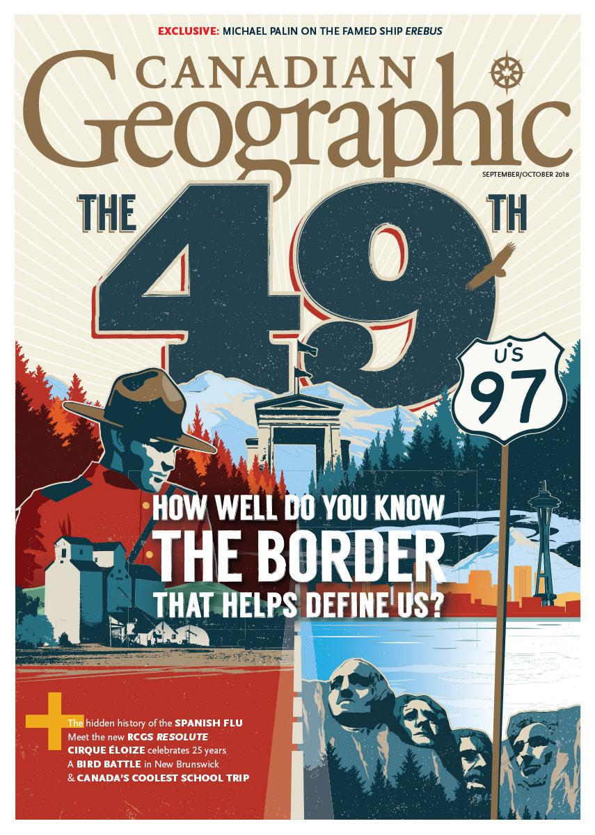 the 49th parallel septemberoctober 2018 canadian geographic