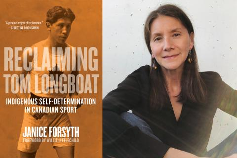 Cover of Reclaiming Tom Longboat: Indigenous Self-Determination in Canadian Sport and author Janice Forsyth